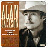 Cd   Alan Jackson   Under The Influence   Novo E Importado