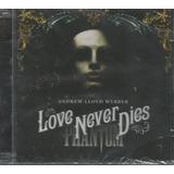 Cd   Andrew Lloyd Webber   Love Never Dies   Duplo E Lacrado