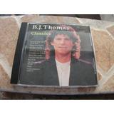 Cd   B J Thomas Classics 10 Sucessos Importado