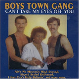 Cd   Boys Town Gang   Can t Take My Eyes Off You