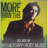 Cd   Bryan Ferry   Roxy Music   More Than This