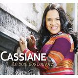 Cd   Cassiane   Ao Som Dos Louvores   Original Lacrado Novo