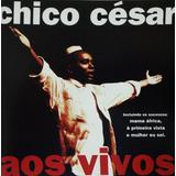 Cd   Chico César   Aos Vivos