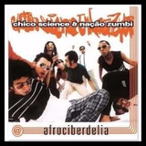 Cd   Chico Science E Nação Zumbi   Afrociberdélia Original