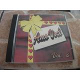 Cd   Coleçao Amo Voce Volume 2 Musica Gospel Mk Publicita