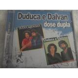 Cd   Duduca E Dalvan     Dose Dupla    2 Em 1   Raro