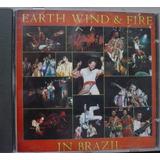 Cd   Earth  Wind And Fire   In  Brazil     Envio Grtuito