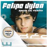 Cd   Felipe Dylon   Amor De Verão   Com 3 Videoclips