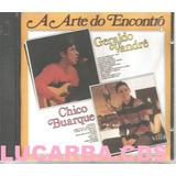 Cd   Geraldo Vandre E Chico Buarque   A Arte Do Encontro