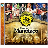 Cd   Grupo Manotaço   25 Anos   Ao Vivo