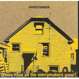 Cd   Harvey Danger   Where Have All The Merrymakers Gone