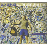 Cd   Jack Johnson   All The Light Above It Too  Dig Lacrado