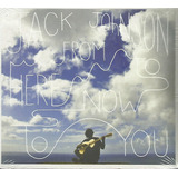 Cd   Jack Johnson   From Here To Now To You  Digypack Lacrad