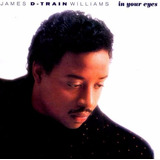 Cd   James D Train Williams   In Your Eyes