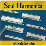 Cd   Jehovah Da Gaita   Soul Harmonica   Raro Jeová Da Gaita