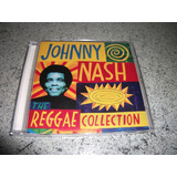 Cd   Johnny Nash The Reggae Collection Importado