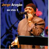 Cd   Jorge Aragão   Ao Vivo 3   Lacrado