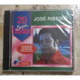 Cd   Jose Ribeiro   20 Super Sucessos   Promo Lacrado