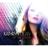 Cd   Kathryn Dean   Hit The Lights   Digypack E Lacrado