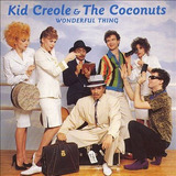 Cd   Kid Creole & The Coconuts   Wonderful Thing