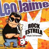 Cd   Léo Jaime   Rock Estrela   Edição Comentada   Lacrado