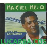 Cd   Maciel Melo   Sina De Cantador   Lacrado