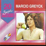 Cd   Marcio Greyck   20 Super Sucessos