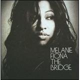 Cd   Melanie   Fiona The Bridge   Importado E Lacrado
