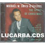 Cd   Michael W  Smith & Friends   The Spirit Of Christmas
