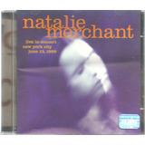 Cd   Natalie Merchant   Live In Concert New York    Lacrado
