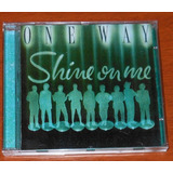 Cd   One Way   Shine On Me   Raro