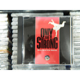Cd   Only The Strong  original Motion Picture Soundtrack