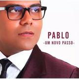 Cd   Pablo   Um Novo Passo   Original E Lacrado