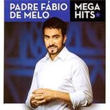 Cd   Padre Fábio De Melo   Mega Hits   Novo   Lacrado