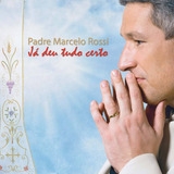 Cd   Padre Marcelo Rossi   Já Deu Tudo Certo