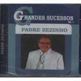 Cd   Padre Zezinho   Grandes Sucessos   Lacrado