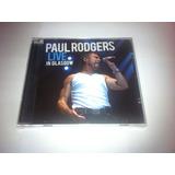 Cd   Paul Rodgers   Live In Glasgow   Lacrado   Bad Company