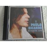 Cd   Paulo Ricardo   Acoustic Live    Raro