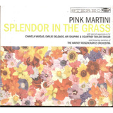 Cd   Pink Martini   Splendor In The Grass   2009   Importado