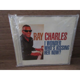 Cd   Ray Charles   I Wonder Who s Kissing Her Now? Novo