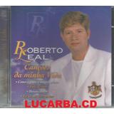 Cd   Roberto Leal   Canções Da Minha Vida   Lacrado   Import