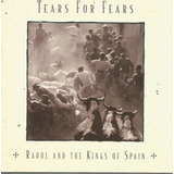 Cd   Tears For Fears   Raoul And The Kings Of Spain