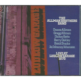 Cd   The Allman Brothers Band   Duplo  Live At Ludlow Garage