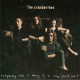 Cd   The Cranberries   Everbody Else It Doing It  So Why Lac