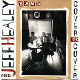 Cd   The Jeff Healey Band   Cover To Cover   Lacrado