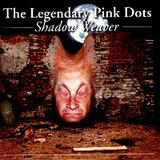 Cd   The Legendary Pink Dots   Shadow Weaver   Avant Gard