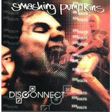Cd   The Smashing Pumpkins   Disconnect   Importado E Lacrad