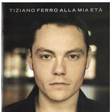 Cd   Tiziano Ferro   Alla Mia Eta   2008