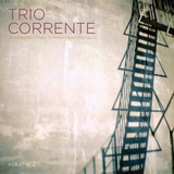 Cd   Trio Corrente Vol  2     Edu Ribeiro Fábio Torres