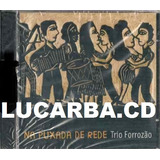 Cd   Trio Forrozao   Na Puxada De Rede   Lacrado